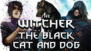 Who Are The Black Cat And Dog & Are They Demons? - Witcher Character Lore - Witcher lore - Witcher 3
