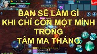 VLTK Mobile - Tâm Ma Tháng Cái Kết Dành Cho Những Ai Mong Muốn Mình Sấp Mặt :))