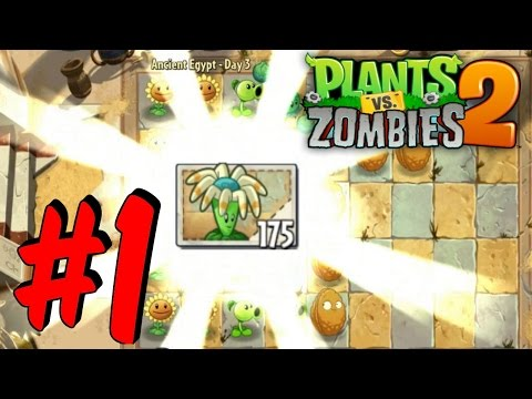 Plants vs. Zombies 2 - Gameplay #1 - [Ancient Egypt Days 1-4]