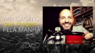 Programa Mensagens que chegam pela manhã: Voando no nevoeiro - Flavio Siqueira