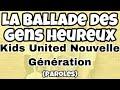 Kids United Nouvelle Génération - La ballade des gens heureux -Au bout de nos rêves (paroles)