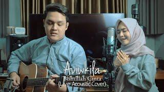 Ungu & Lesti - Bismillah Cinta | Live Acoustic Cover by Aviwkila