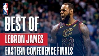 LeBron's TOP PLAYS From The 17-18 Eastern Conference Finals!