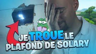 JE TROUE LE PLAFOND DE SOLARY