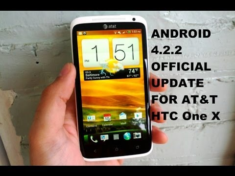At&t HTC One X Official Android 4.2.2 Update