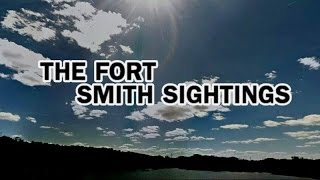 The Fort Smith Sightings