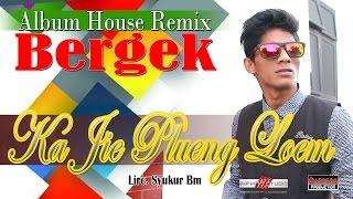 download lagu Bergek - Ka Jie Plueng Loem gratis