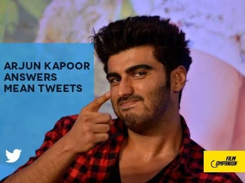 Arjun Kapoor | Mean Tweets | Film Companion