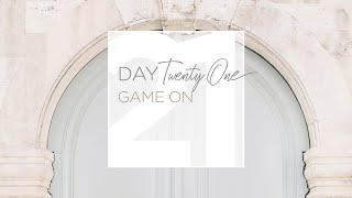 Day Twenty One: Game On (21 Days of Prayer)
