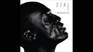 Seal - We Found Love [AUDIO]