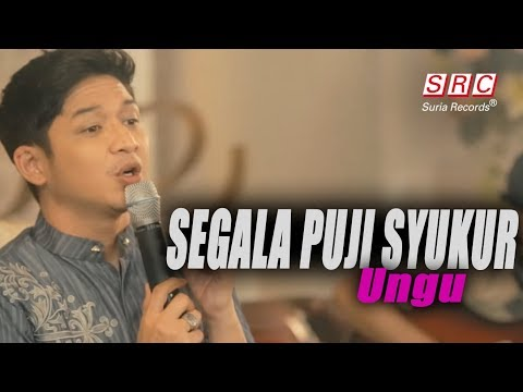 download lagu Ungu - Segala Puji Syukur (Official Video - HD) gratis