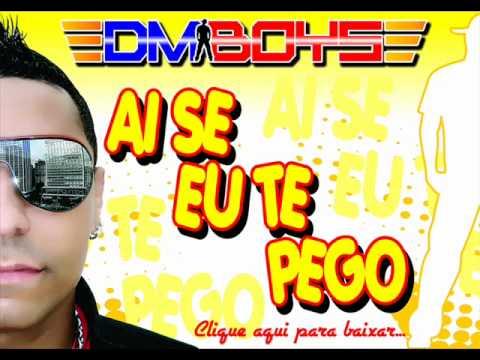 DM'Boys - Ai Se Eu Te Pego [Dj JPedroza Remix]