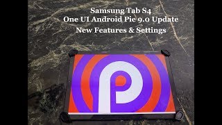 Samsung Tab S4 One UI Android Pie Update