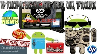 HP Touchpad Breaking News! WebOS, CM12 Nightlies,