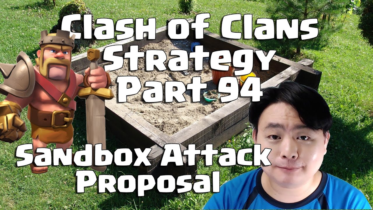 Coc strategy part 94 request sandbox attack proposal youtube