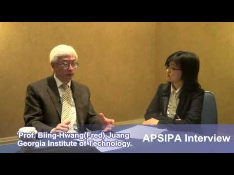 APSIPA Interview: Prof. Biing-Hwang (Fred) Juang (Georgia Institute of Technology)