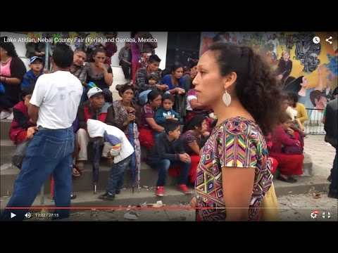 Lake Atitlan, Nebaj County Fair (Feria) and Oaxaca, Mexico