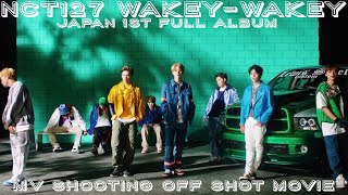 NCT127 WakeyWakey MV shooting off shots movie