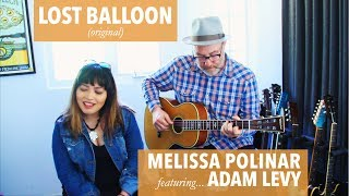Melissa Polinar + Adam Levy: LOST BALLOON (original) #RiseAtEventide