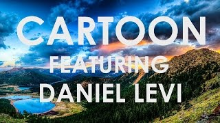 Cartoon - On & On (Lyrics video) ft.  Daniel Levi