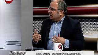 Söylemek Lazım | Eskişehirspor Bşk Vk Erdal Şahbaz