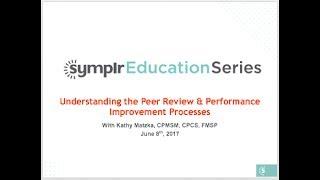 Understanding the Peer Review & Performance Improvement Processes