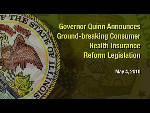 5/4/10: Governor Quinn Announces Ground-breaking Consumer Health Insurance Reform Legislation