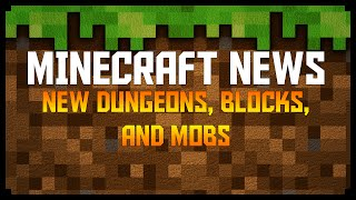 Minecraft News: NEW DUNGEONS, BLOCKS, AND MOBS! (Minecraft 1.9 News)