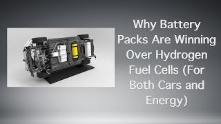 Why Battery Packs Are Winning Over Hydrogen Fuel Cells (For Both Cars and Energy)