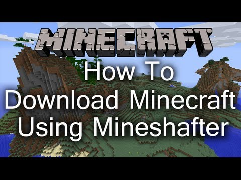 How to Download Minecraft Using Mineshafter (1.7.2)