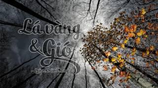 Lá Vàng Và Gió   Châu Khải Phong Audio Official