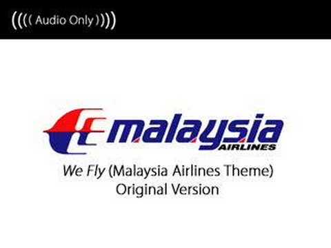 We Fly (Malaysia Airlines Theme - Original Version)