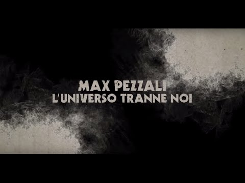 Max Pezzali - L'universo tranne noi [Official Lyric Video]