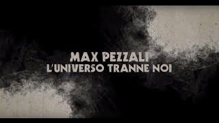 Max Pezzali - L'universo tranne noi [Official Lyric Video]