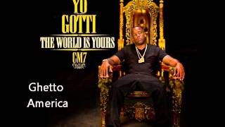 Watch Yo Gotti Ghetto America video