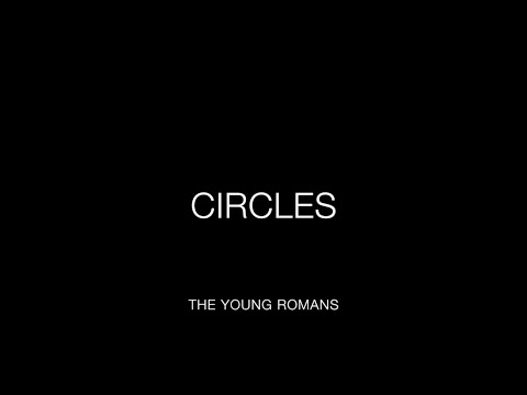The Young Romans - Circles