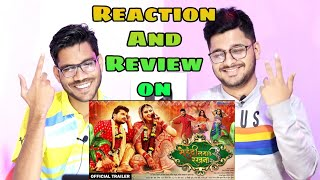 Mehandi Laga Ke Rakhna 3 | Official Trailer Reaction And Review | Keshari Lal Yadav | Love Story