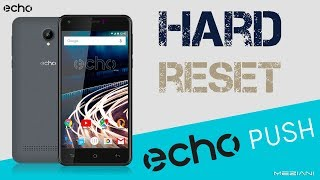 Hard Reset echo Mobile PUSH
