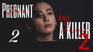 [FF/Jungkook] Pregnant by a killer S2 CH02