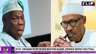 2019: OBASANJO ATTACKS BUHARI AGAIN, DENIES BEING NEUTRAL