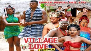Village Love Season 6   - 2015 Latest Nigerian Nollywood Movie