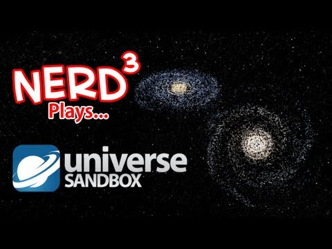 Nerd³ Plays... Universe Sandbox