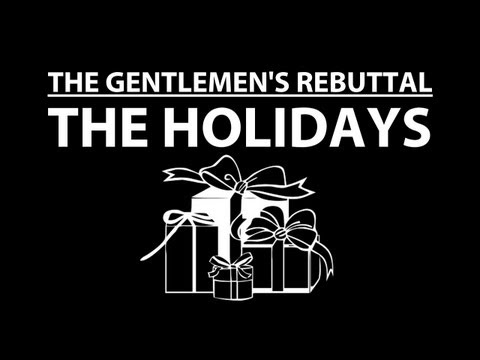 The Holidays - The Gentlemen's Rebuttal