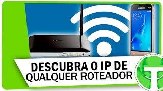 Como descobrir o IP de qualquer roteador pelo celular