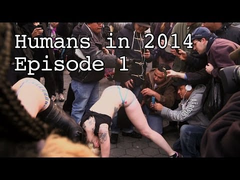 Humans in 2014 - Episode 1 (NSFW: Twerking)
