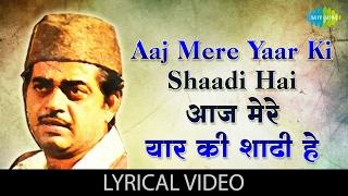 download lagu Aaj Mere Yaar Ki Shaadi Hai    gratis