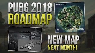 PUBG 2018 ROADMAP - NEW MAP NEXT MONTH - Weapon Skins, Game Modes, Emotes, etc..