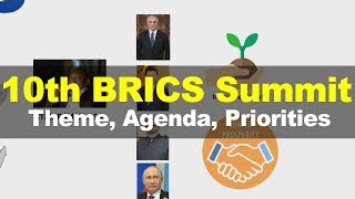 10th BRICS Summit 2018 - Theme, Agenda, Objectives
