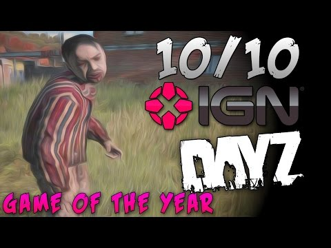 10/10-IGN GAME OF THE YEAR!-DayZ Zombie Survival GLITCHES AND PATIENCE...