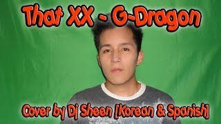 That XX - G-Dragon (Dj Sheen Cover [Korean & Spanish])